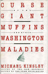 Curse of the Giant Muffins: And Other Washington Maladies