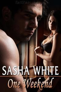One Weekend by Sasha White