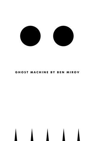 Ghost Machine by Ben Mirov