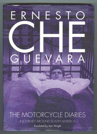 The Motorcycle Diaries: A journey around South America (Critical studies in Latin American and Iberian culture)