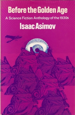 Before the Golden Age by Isaac Asimov