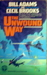 The Unwound Way by Bill Adams