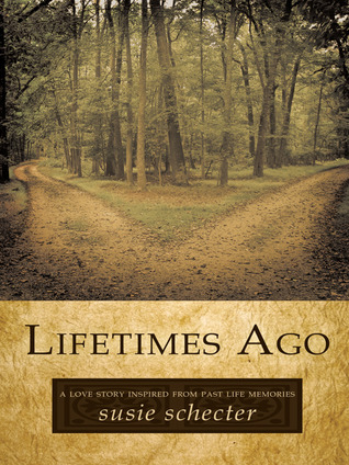 Lifetimes Ago by Susie Schecter