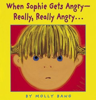 When Sophie Gets Angry -- Really, Really Angry by Molly Bang