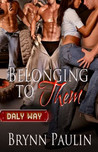 Belonging to Them (Daly Way, #1)