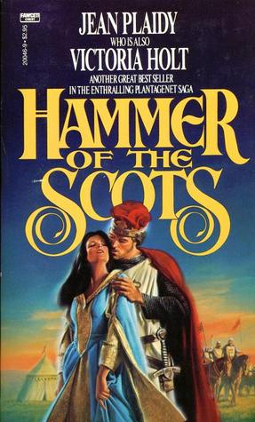 Hammer of the Scots by Jean Plaidy