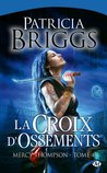 La croix d'ossements by Patricia Briggs