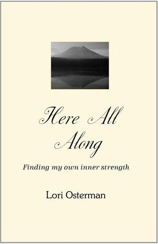 Here All Along by Lori Osterman