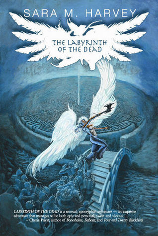 The Labyrinth of the Dead by Sara M. Harvey