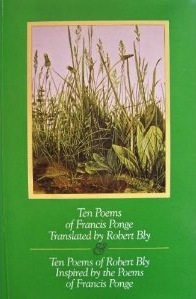 Ten Poems of Francis Ponge Translated by Robert Bly & Ten Poe... by Francis Ponge