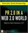 PR 2.0 in a Web 2.0 World: What Is Public Relations 2.0?