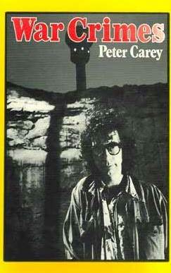 War Crimes by Peter Carey