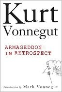 Armageddon in Retrospect by Kurt Vonnegut