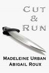 Cut &amp; Run by Madeleine Urban