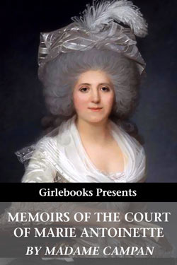 Memoirs of the Court of Marie Antoinette by Jeanne-Louise-Henriette Campan