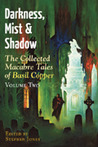 Darkness, Mist And Shadow: Volume 2: The Collected Macabre Tales Of Basil Copper
