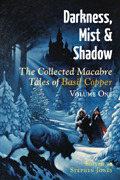 Darkness, Mist And Shadow: Volume 1: The Completed Macabre Tales Of Basil Copper