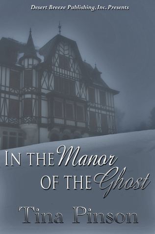 In the Manor of the Ghost by Tina Pinson