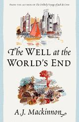 The Well at the World's End by A.J. Mackinnon