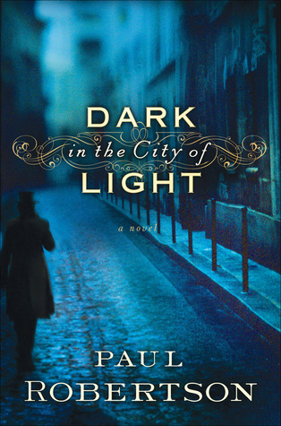 Dark in the City of Light by Paul Robertson