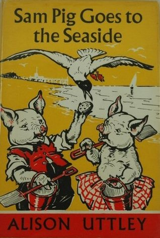 Sam Pig Goes to the Seaside by Alison Uttley