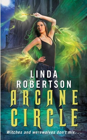 Josh Reviews: Arcane Circle by Linda Robertson