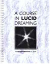 A Course in Lucid Dreaming