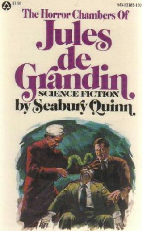The Horror Chambers Of Jules De Grandin by Seabury Quinn