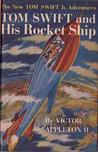 Tom Swift and His Rocket Ship  (Tom Swift Jr, #3)