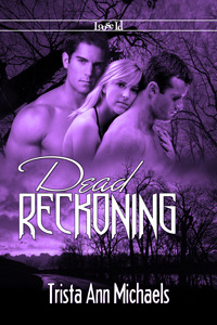 Dead Reckoning by Trista Ann Michaels