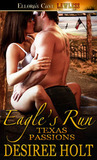 Eagle's Run (Texas Passions, #1)