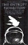 """The Entropy Exhibition: Michael Moorcock and the British """"new wave"""" in science fiction"""