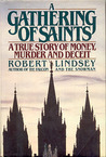 A Gathering of Saints: a True Story of Money, Murder, and Deceit