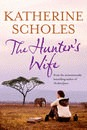 The Hunter's Wife by Katherine Scholes