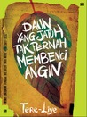 Daun Yang Jatuh Tak Pernah Membenci Angin by Tere Liye