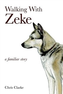 Walking With Zeke by Chris Clarke