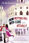 From Notting Hill with Love... Actually by Ali McNamara