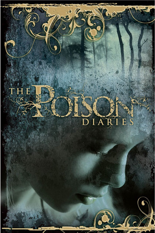 The Poison Diaries (The Poisen Diaries, #1)