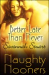 Better Late Than Never by Savannah Stuart