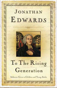 To the Rising Generation by Jonathan Edwards