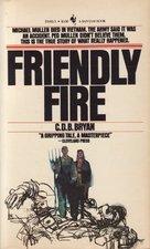 Friendly Fire by C.D.B. Bryan