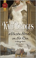 Alaska Bride On the Run by Kate Bridges