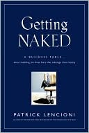 Confessions Of A Naked Consultant by Patrick Lencioni