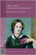 The Life of Charlotte Bronte by Elizabeth Gaskell