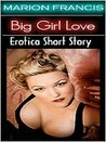 Big Girl Love - Erotica Romance Short Story