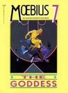 Moebius 7: The Goddess (The Collected Fantasies of Jean Giraud, #7)
