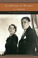 In Defense of Women (Barnes & Noble Library of Essential Reading) H.L. Mencken