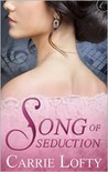 Song of Seduction by Carrie Lofty