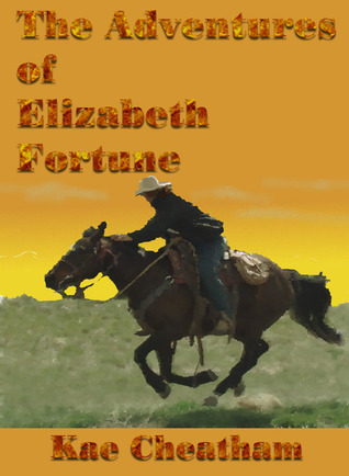 The Adventures of Elizabeth Fortune by Kae Cheatham