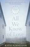 All We Know of Love: A Novel